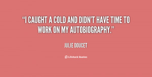 quote-Julie-Doucet-i-caught-a-cold-and-didnt-have-80603.png