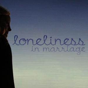 lonelinessinmarriage-tn.jpg