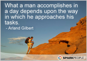 Motivational Quote - What a man accomplishes in a day depends upon the ...