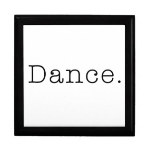 Dance. Black And White Dance Quote Template Jewelry Boxes