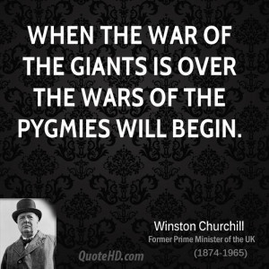 Winston Churchill War Quotes When The Giants Over