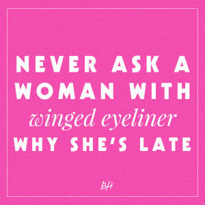 winged eyeliner quote 15 Inspirational Beauty Quotes Each Girl Demands ...