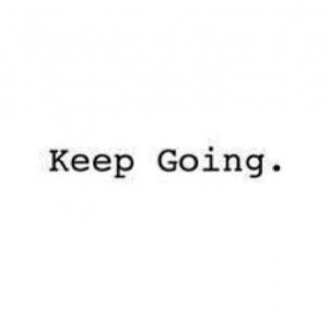 Keep Going Quotes