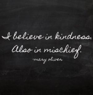 believe in mischief :)