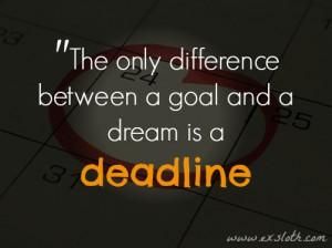 Goals And Dreams Quotes Between goals and dreams