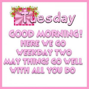 Good Morning Tuesday