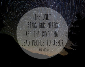 ... Stars God Needs Are the Kind That Lead People to Jesus - Louie Giglio
