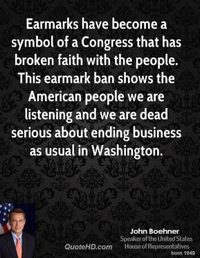 Earmarks have become a symbol of a Congress that has broken faith with ...
