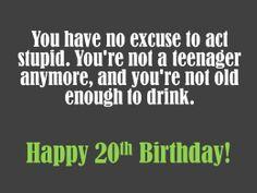 ... Birthday Messages, 20Th Birthday Ideas, Happy 20Th Birthday Funny