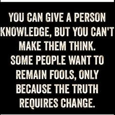 For them being ignorant is easier, why educate yourself if you can ...