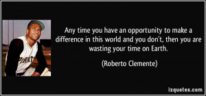 More Roberto Clemente Quotes