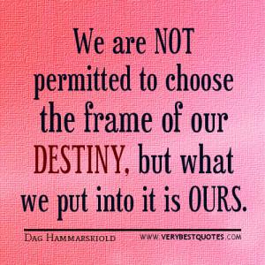 Destiny quotes, choose destiny quotes