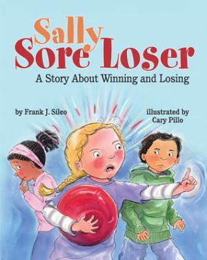 Sally Sore Loser: A Story About Winning and Losing