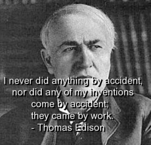 Thomas edison quotes and sayings inventions work accident
