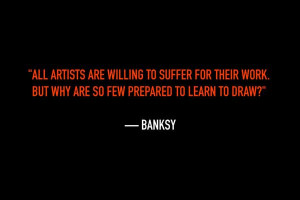 banksy-quotes-all-artists-are-willing-to-suffer-for-their-work-but-why ...