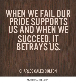 Brown Pride Love Quotes when we fail our pride
