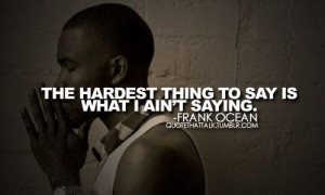 Frank Ocean Quotes About Life Frank ocean quote by