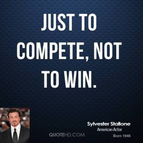 sylvester-stallone-quote-just-to-compete-not-to-win.jpg