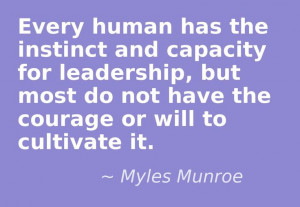 Quote from The Spirit of Leadership by Myles Munroe. Designed using ...