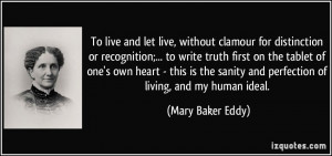To live and let live, without clamour for distinction or recognition ...