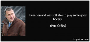 More Paul Coffey Quotes