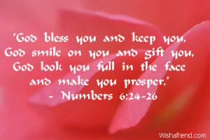 God bless you and keep you,