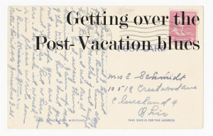 Getting over Post-Vacation Blues