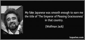 quote-my-fake-japanese-was-smooth-enough-to-earn-me-the-title-of-the ...