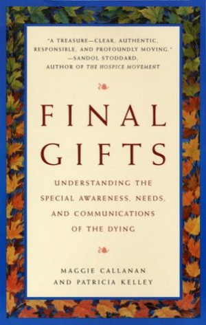 "Start by marking ""Final Gifts: Understanding the Special Awareness ..."