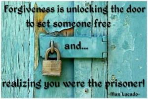 Max lucado, quotes, sayings, forgiveness, unlocking door