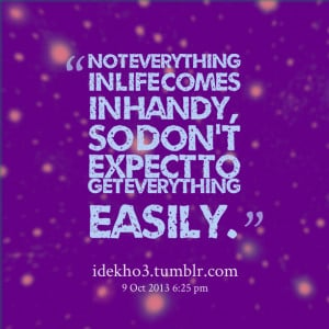 Quotes Picture: not everything in life comes in handy, so don't expect ...