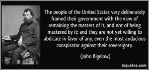 ... abdicate in favor of any, even the most audacious conspirator against