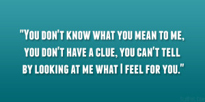 Quotes About Having A Crush On Someone You Cant Have Feel for you 30 ...