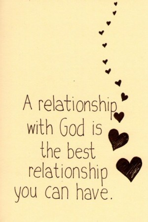 relationship with god is the best relationship you can have.