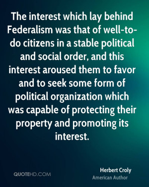 The interest which lay behind Federalism was that of well-to-do ...