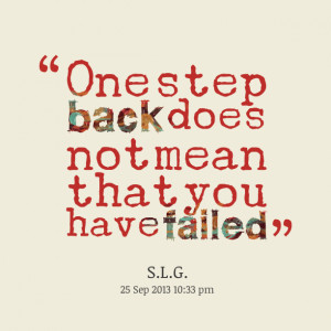 Quotes Picture: one step back does not mean that you have failed