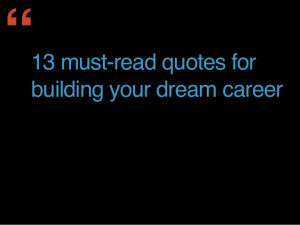 13 Must-Read Career Advice Quotes for Building Your Dream Career