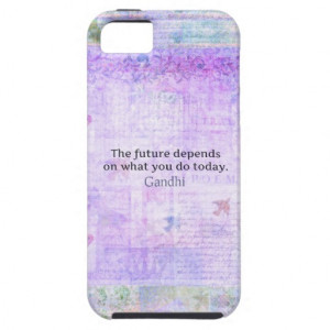 The future depends on what you do today QUOTE iPhone 5 Covers
