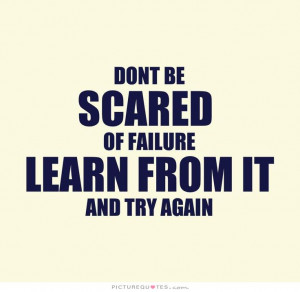 ... Quotes Failure Quotes Lesson Learned Quotes Scared Quotes Learn Quotes