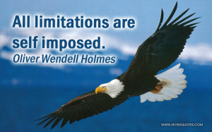 All limitations are self imposed.