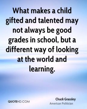 Chuck Grassley - What makes a child gifted and talented may not always ...