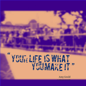Quotes Picture: your life is what you make it