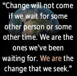 Change starts with you...
