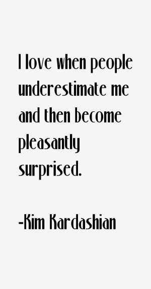love when people underestimate me and then become pleasantly ...