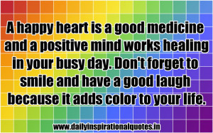 Happy Heart Is a Good Medicine and a Positive Mind Works Healing in ...