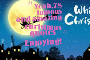 Yeah, 78 famous and amazing christmas quotes compilation