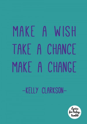 lyrics, music quotes,Lyrics Music D, Kelly Clarkson Quotes, Quotes ...