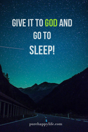 God and Give It to Go to Sleep Quotes