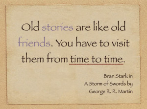 Old stories are like old friends…