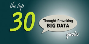 there are plenty of big data quotes on the web but do you know which ...